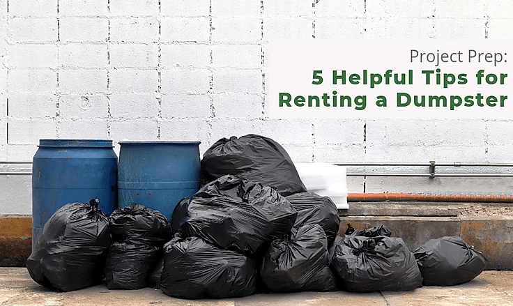 5 Helpful Tips for Renting a Dumpster: Project Prep